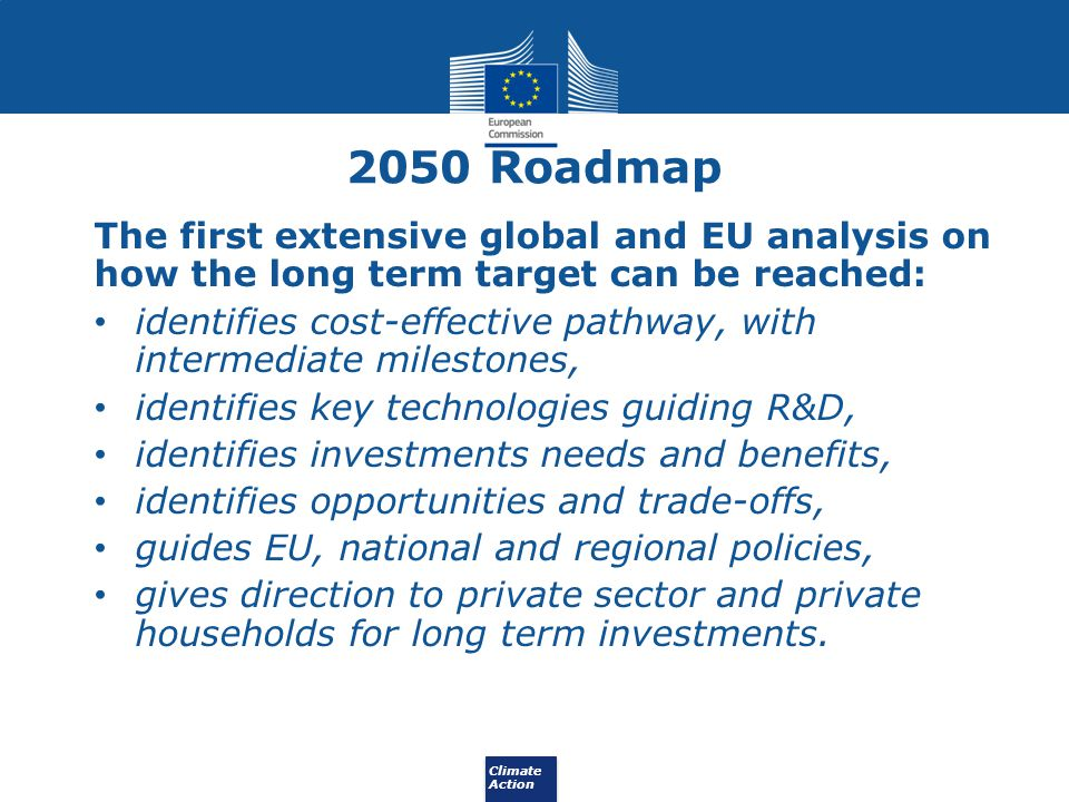 2050 Roadmap The first extensive global and EU analysis on how the long term target can be reached: