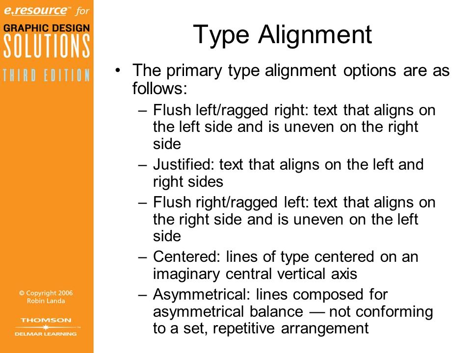 Type Alignment The primary type alignment options are as follows:
