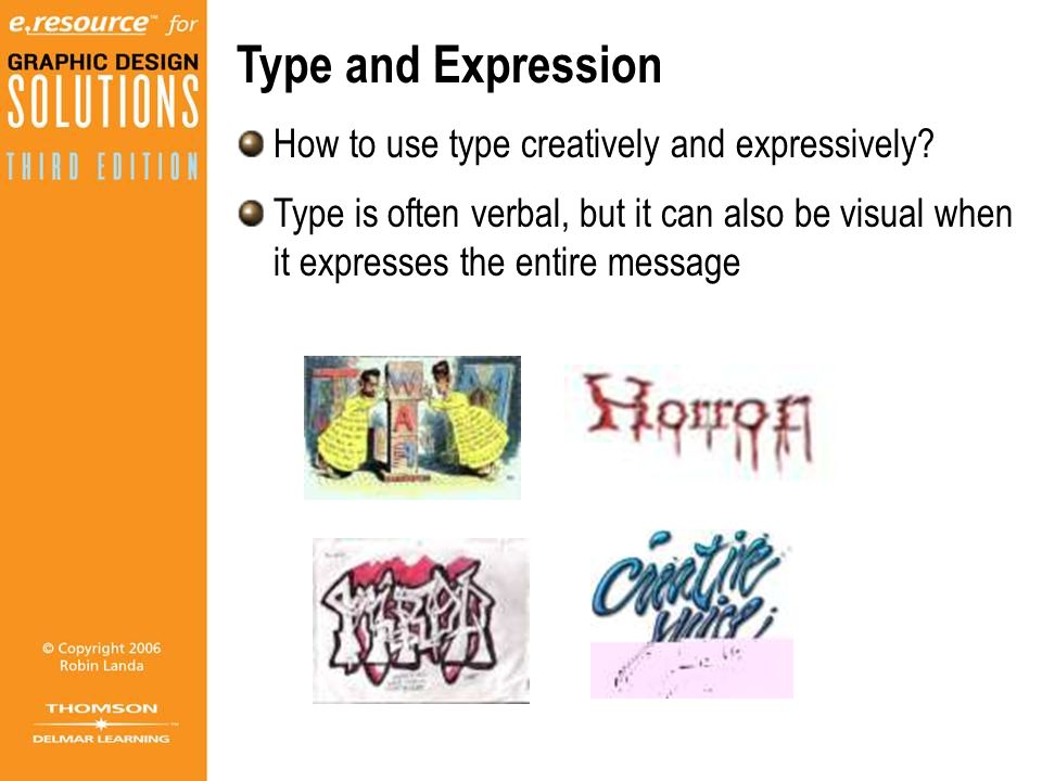 Type and Expression How to use type creatively and expressively