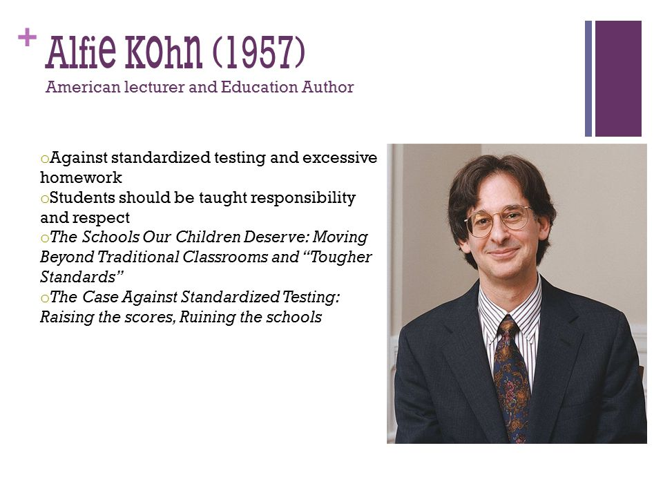 the case against standardized tests He is the author of 13 books on education and human behavior, including the schools our children deserve, the case against standardized testing, and the homework myth a former teacher, kohn now works with educators across the country and speaks regularly at national conferences.