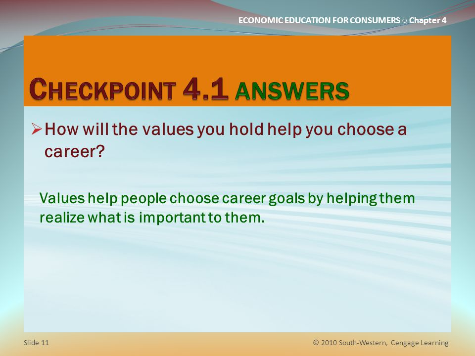 Checkpoint 4.1 answers How will the values you hold help you choose a career