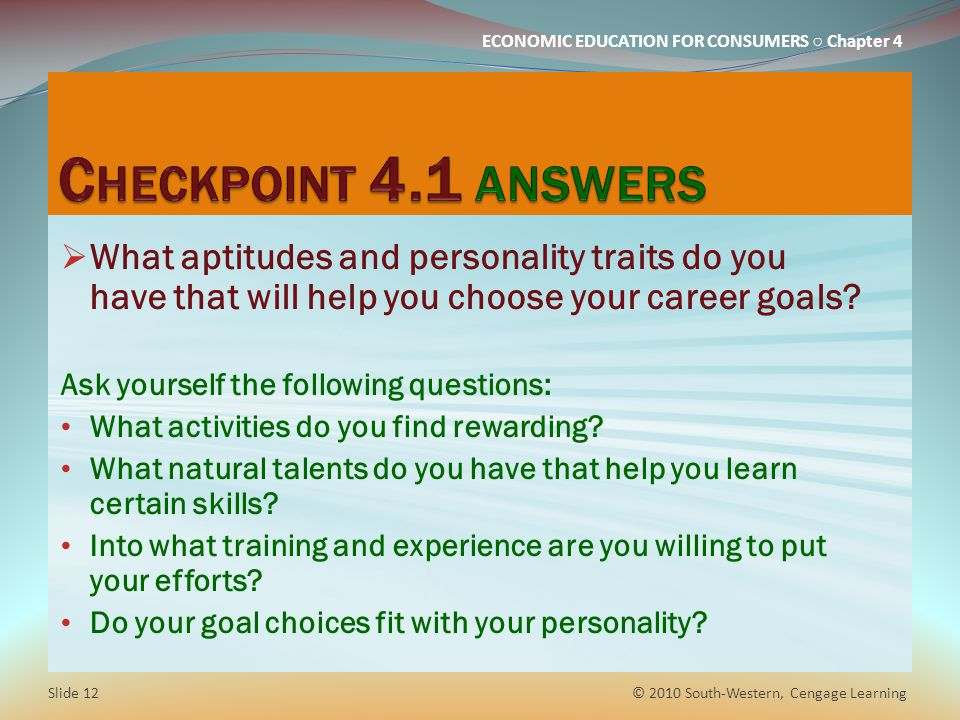 Checkpoint 4.1 answers What aptitudes and personality traits do you have that will help you choose your career goals