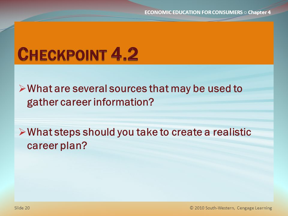 Checkpoint 4.2 What are several sources that may be used to gather career information
