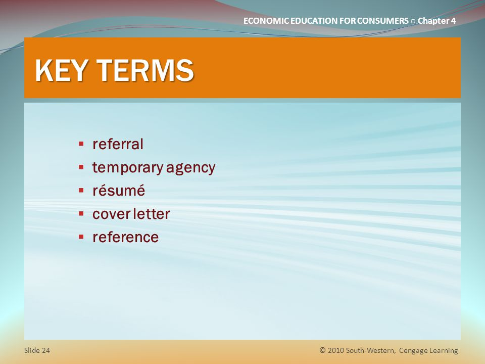 KEY TERMS referral temporary agency résumé cover letter reference