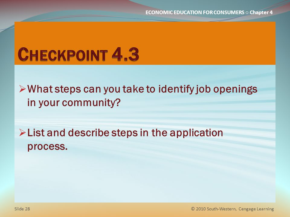 Checkpoint 4.3 What steps can you take to identify job openings in your community List and describe steps in the application process.