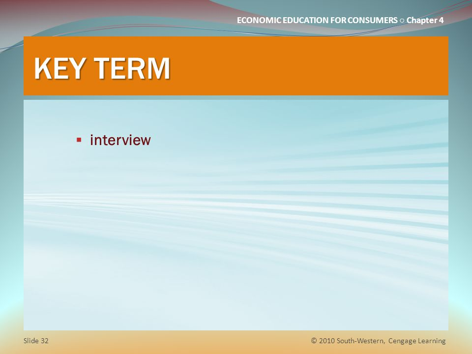 KEY TERM interview © 2010 South-Western, Cengage Learning