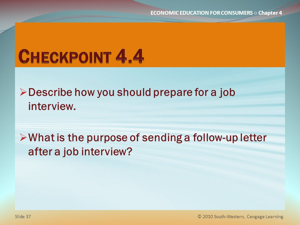 Checkpoint 4.4 Describe how you should prepare for a job interview.
