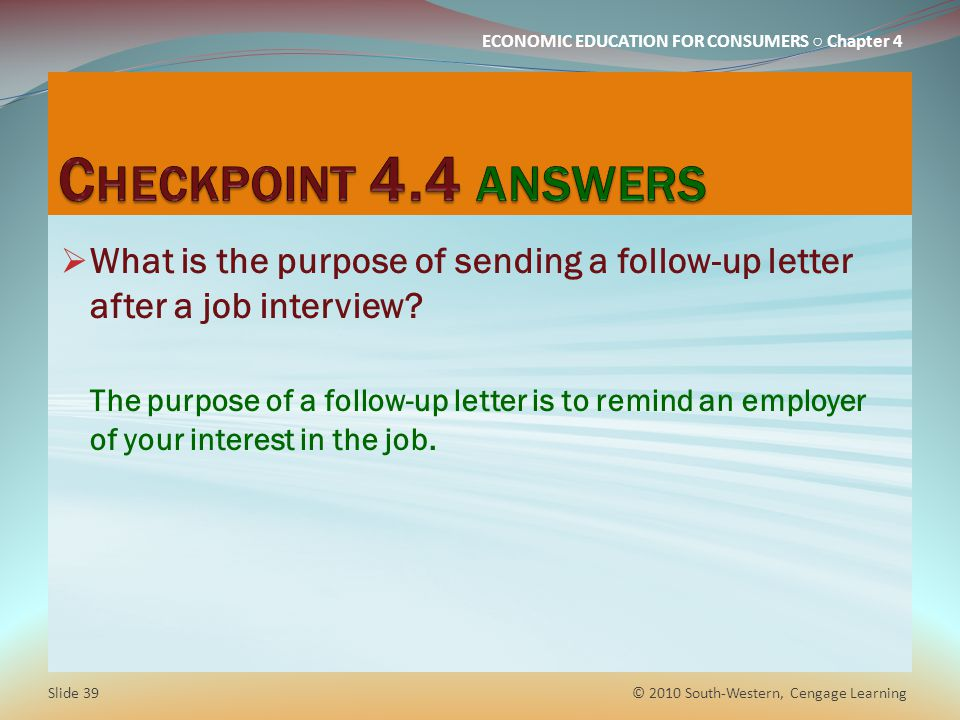 Checkpoint 4.4 answers What is the purpose of sending a follow-up letter after a job interview