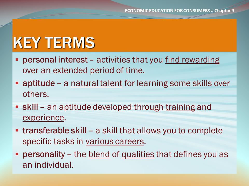 KEY TERMS personal interest – activities that you find rewarding over an extended period of time.