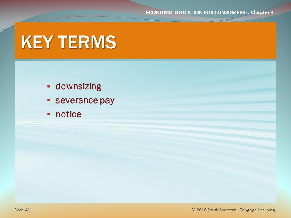 KEY TERMS downsizing severance pay notice