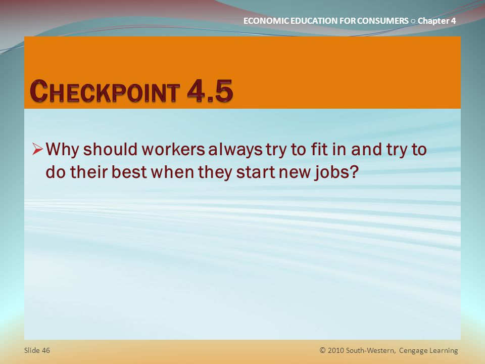 Checkpoint 4.5 Why should workers always try to fit in and try to do their best when they start new jobs