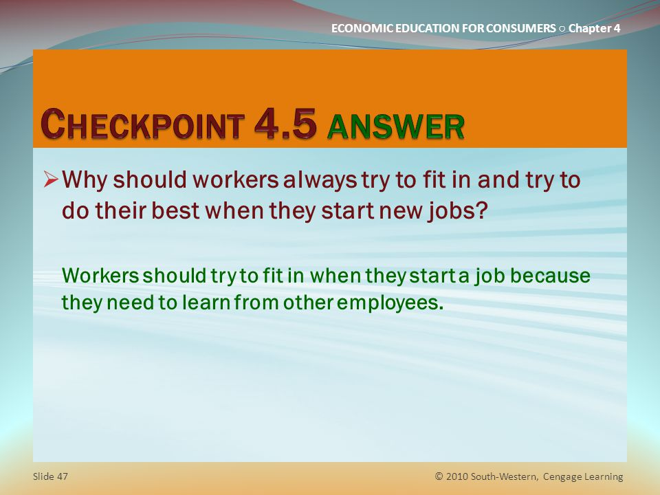Checkpoint 4.5 answer Why should workers always try to fit in and try to do their best when they start new jobs