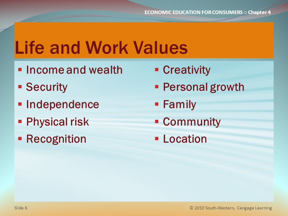 Life and Work Values Income and wealth Security Independence