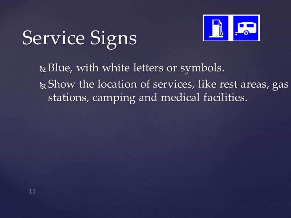 Service Signs Blue, with white letters or symbols.