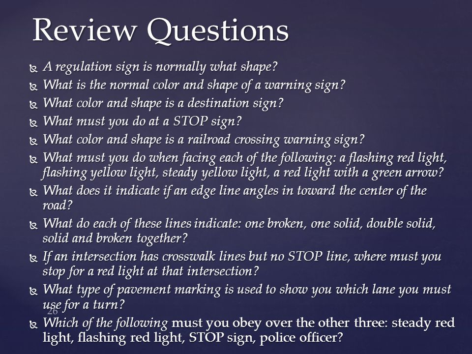 Review Questions A regulation sign is normally what shape