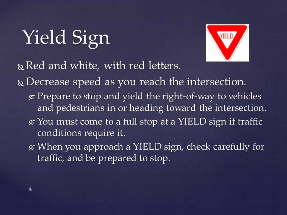 Yield Sign Red and white, with red letters.