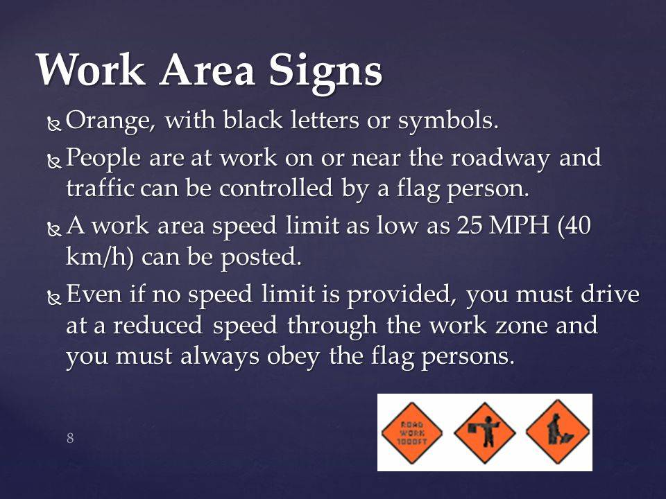 Work Area Signs Orange, with black letters or symbols.