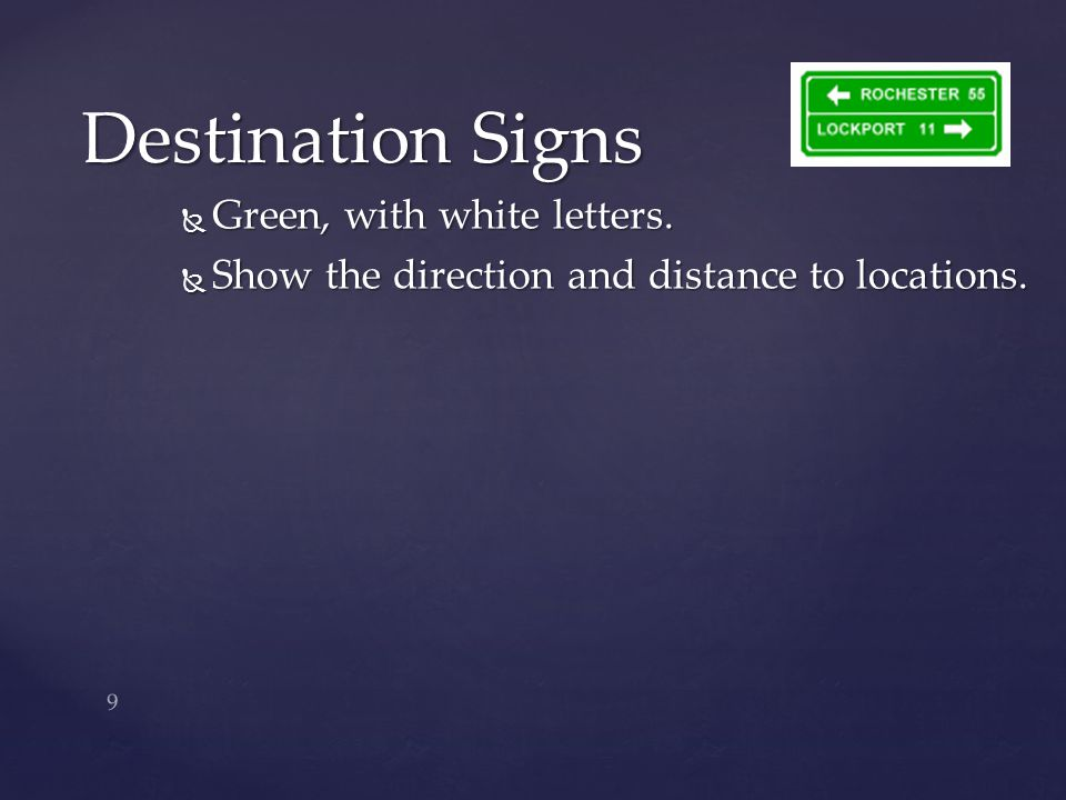 Destination Signs Green, with white letters.