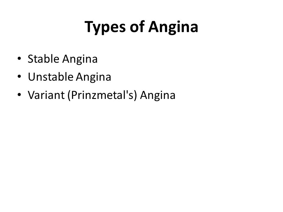 Types of Angina Stable Angina Unstable Angina