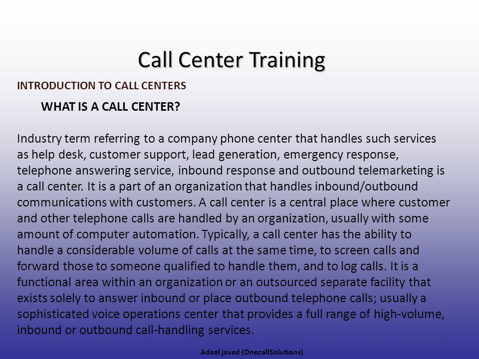 Call Center Training WHAT IS A CALL CENTER