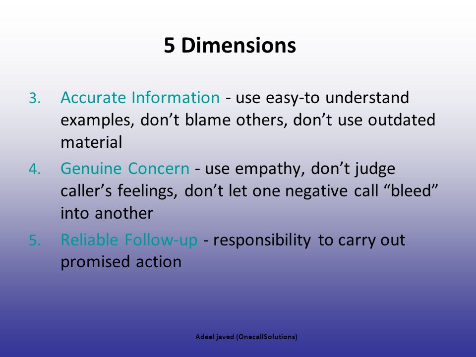 5 Dimensions Accurate Information - use easy-to understand examples, don't blame others, don't use outdated material.