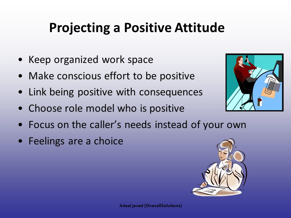 Projecting a Positive Attitude