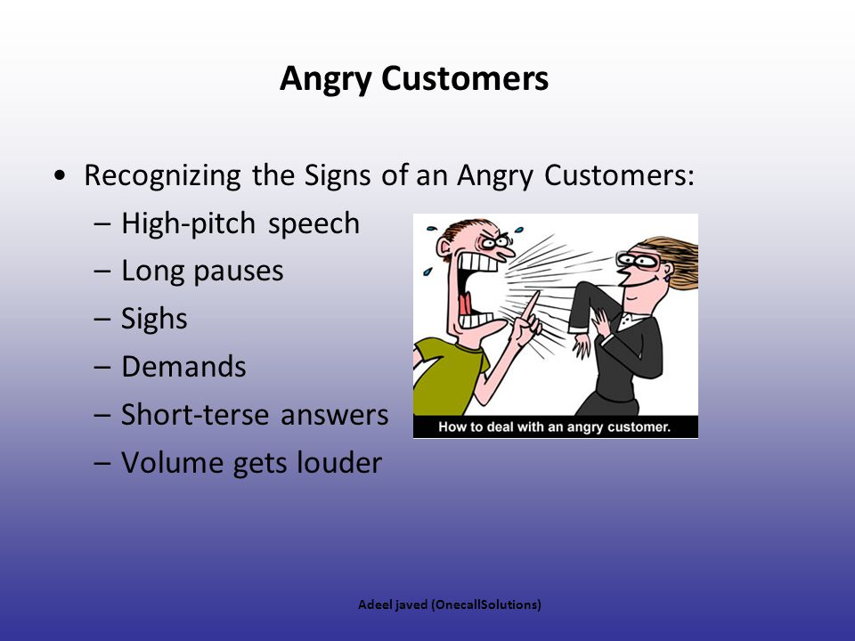 Angry Customers Recognizing the Signs of an Angry Customers: