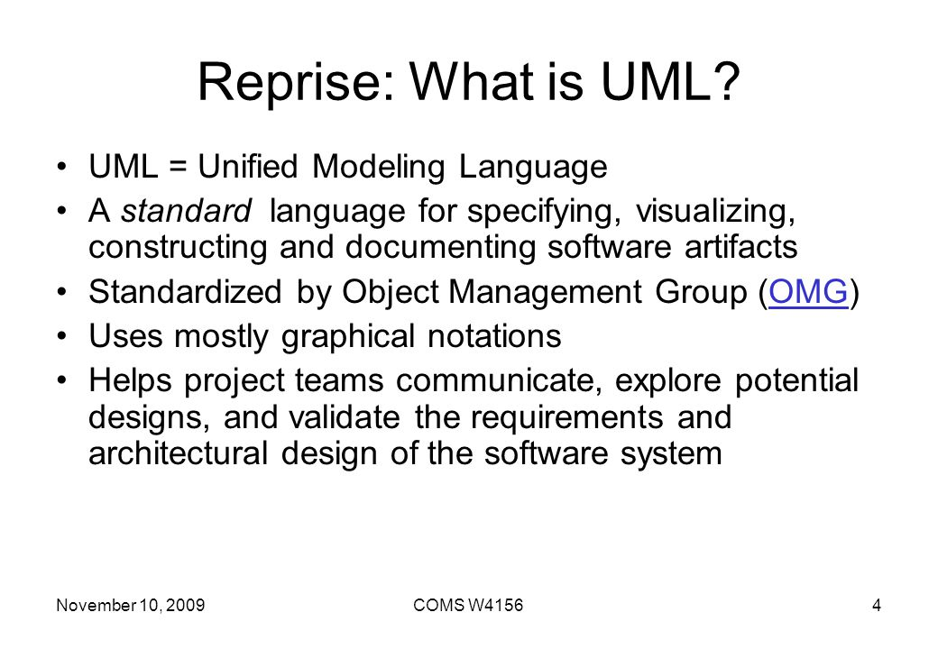 Reprise: What is UML UML = Unified Modeling Language