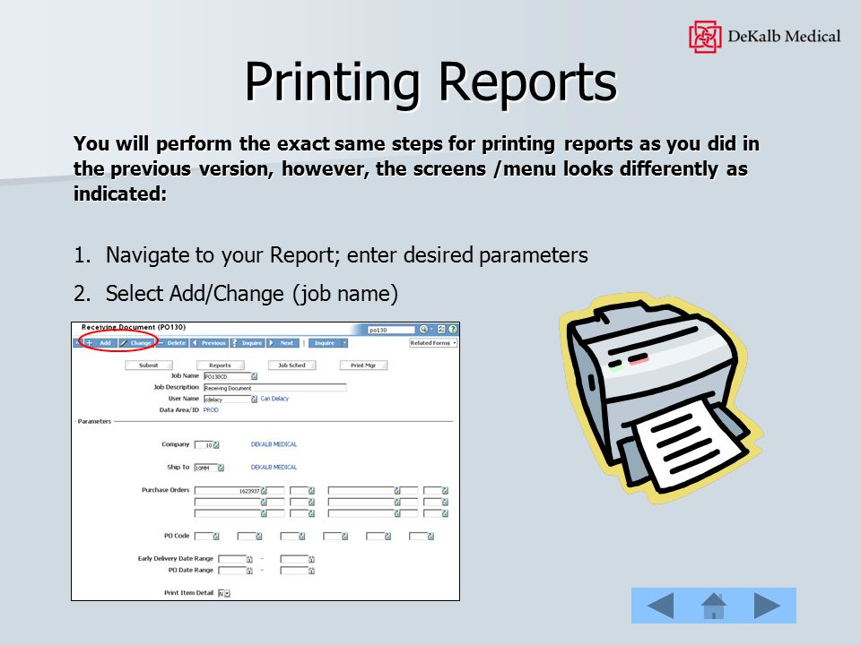 Printing Reports Navigate to your Report; enter desired parameters