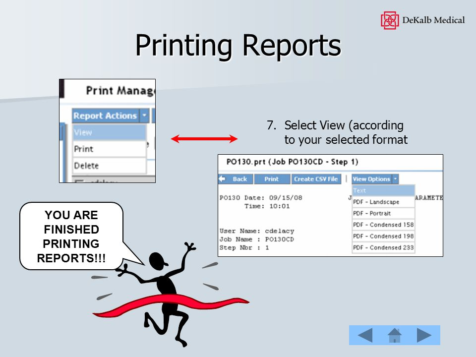 YOU ARE FINISHED PRINTING REPORTS!!!