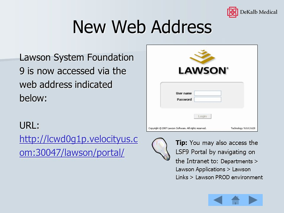 New Web Address Lawson System Foundation 9 is now accessed via the