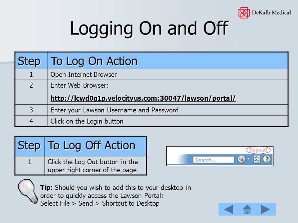Logging On and Off Step To Log On Action Step To Log Off Action 1