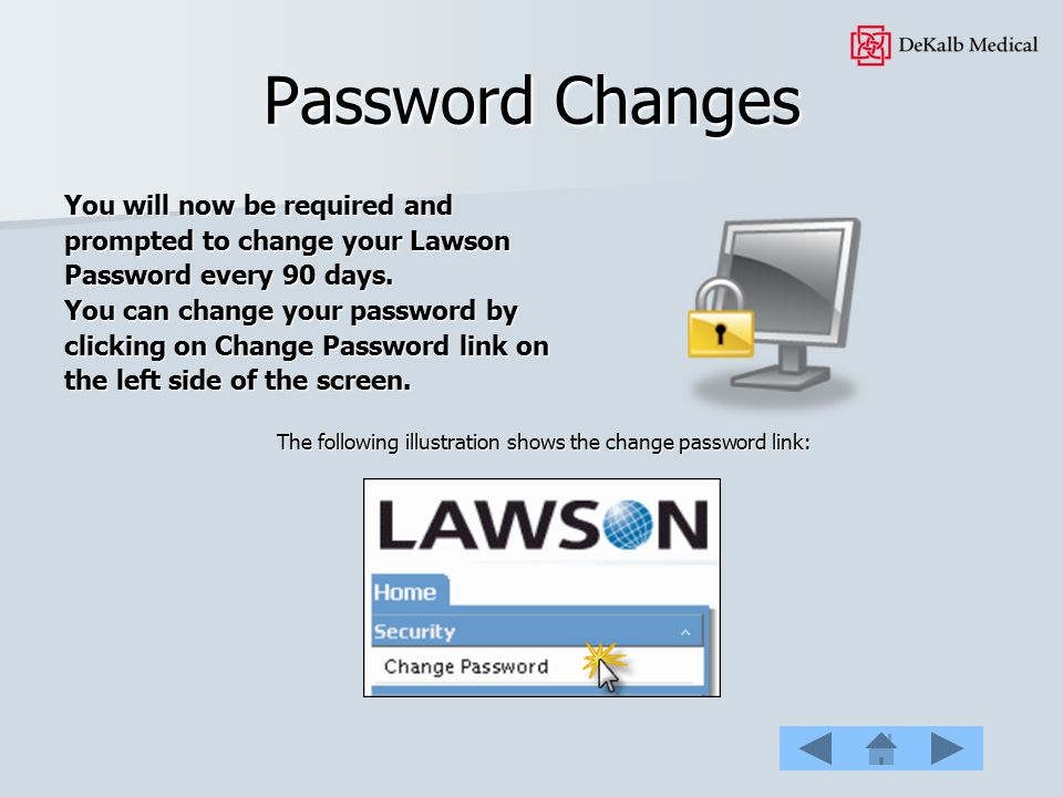 Password Changes You will now be required and