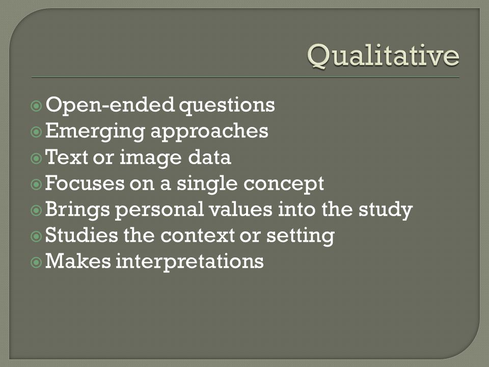Qualitative Open-ended questions Emerging approaches