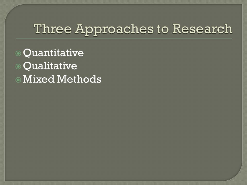 Three Approaches to Research