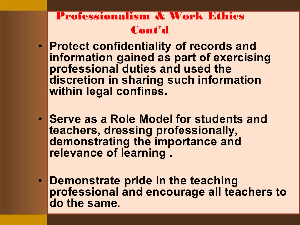 Professionalism & Work Ethics Cont'd