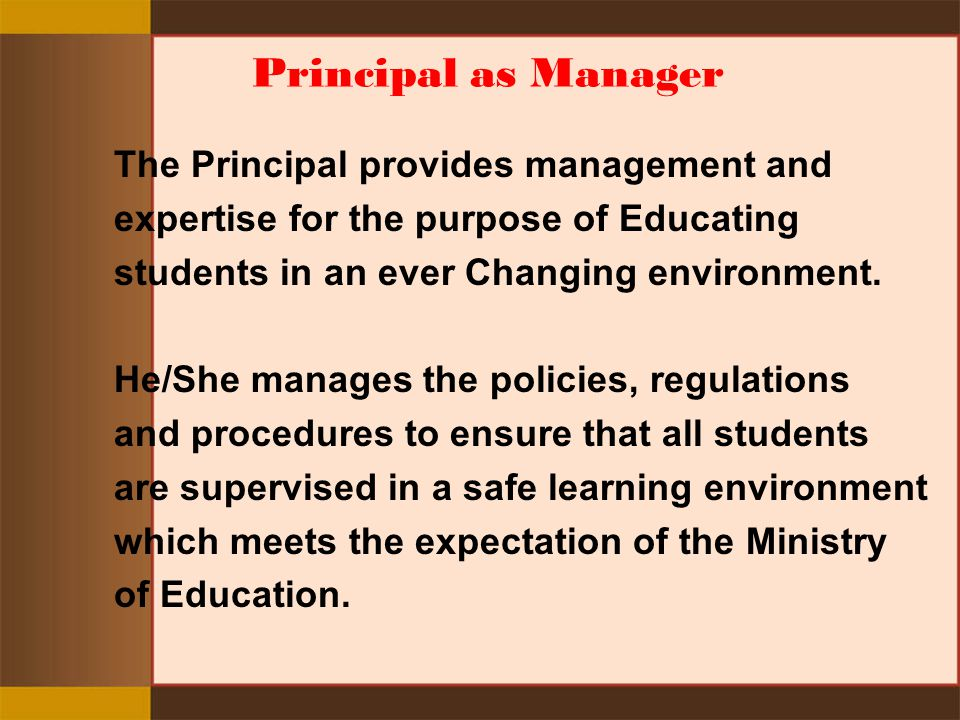 Principal as Manager The Principal provides management and