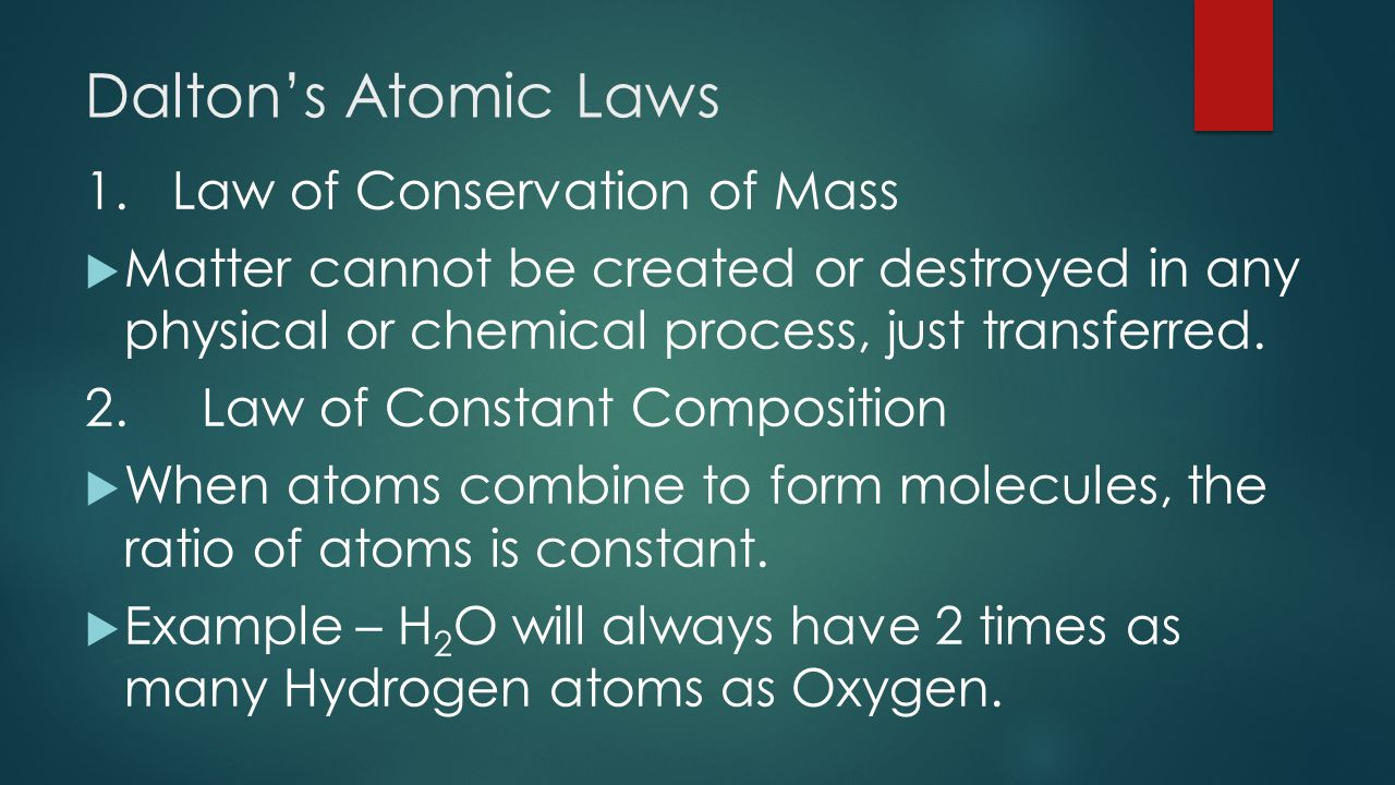 Dalton's Atomic Laws 1. Law of Conservation of Mass