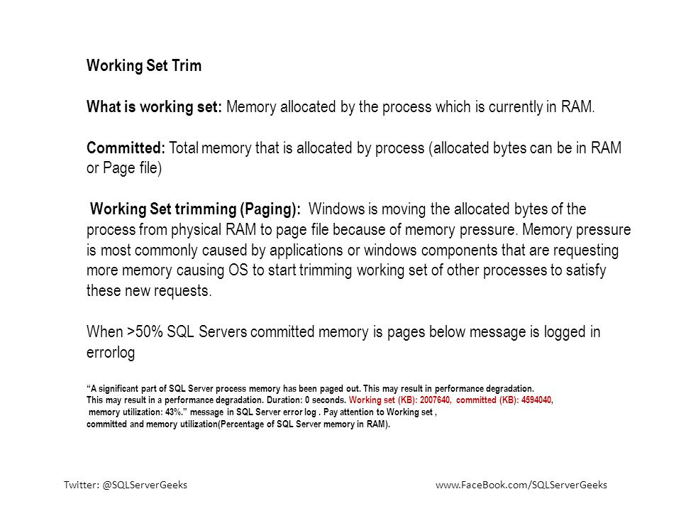 Working Set Trim What is working set: Memory allocated by the process which is currently in RAM.