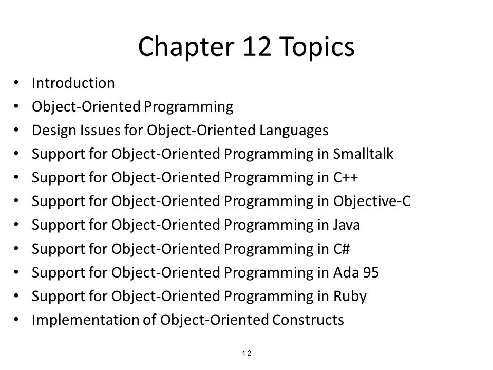 Chapter 12 Topics Introduction Object-Oriented Programming