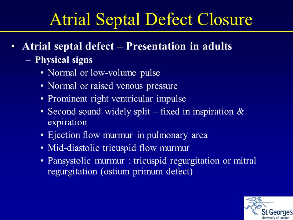 Something is. adult atrial defect septal join told