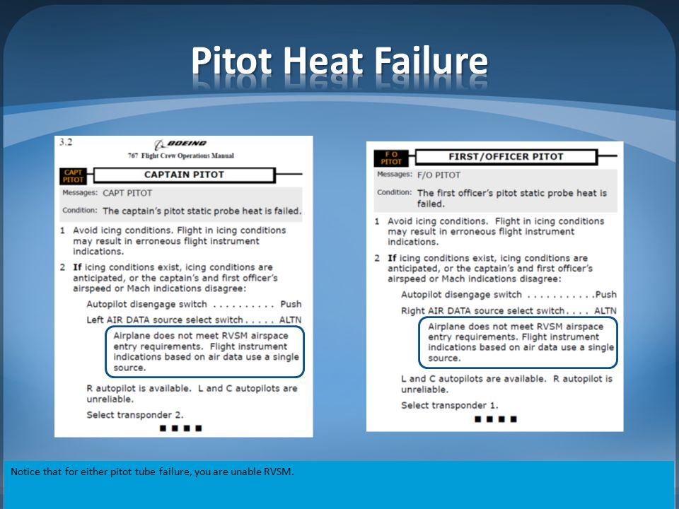 Pitot Heat Failure Notice that for either pitot tube failure, you are unable RVSM.