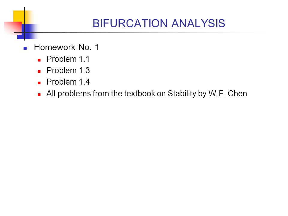 BIFURCATION ANALYSIS Homework No. 1 Problem 1.1 Problem 1.3