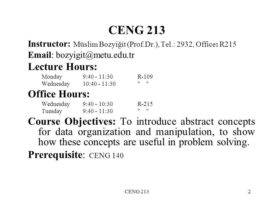 CENG 213 Lecture Hours: Office Hours: