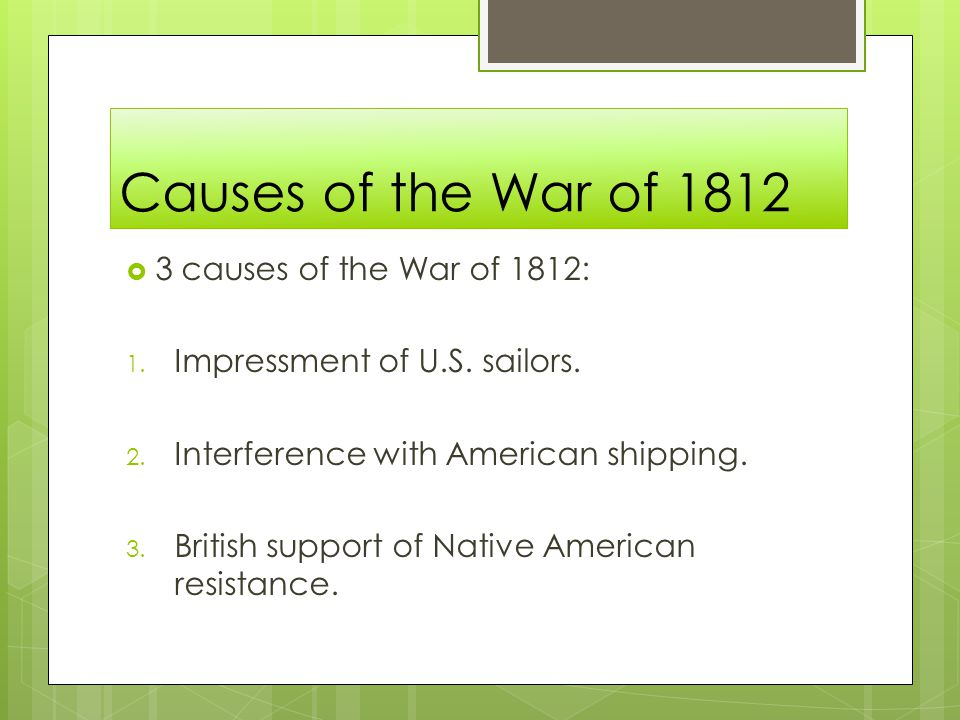 Causes of the War of causes of the War of 1812: