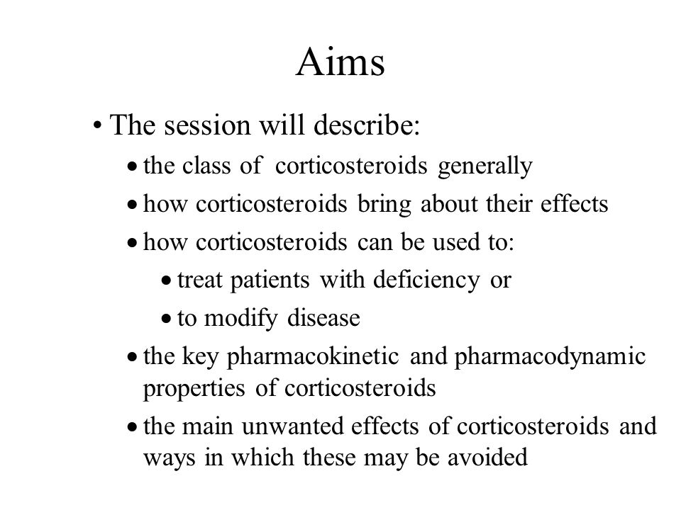 Aims The session will describe: the class of corticosteroids generally