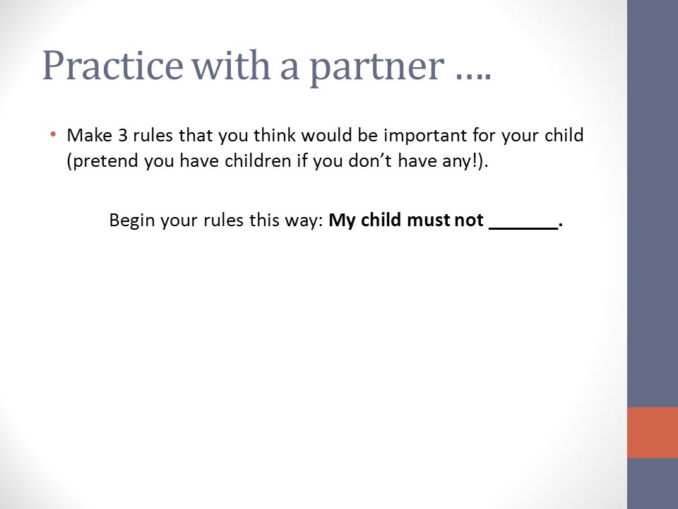 Practice with a partner ….
