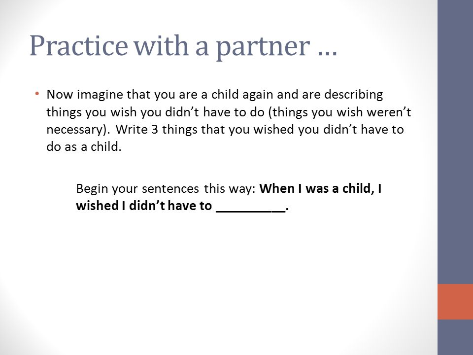 Practice with a partner …