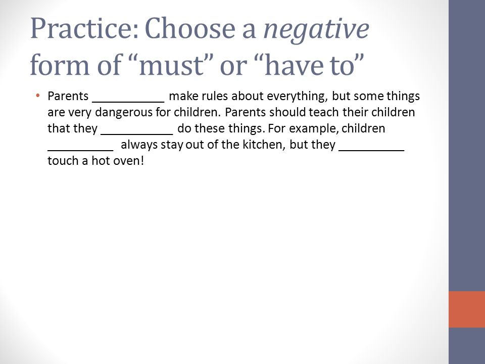 Practice: Choose a negative form of must or have to