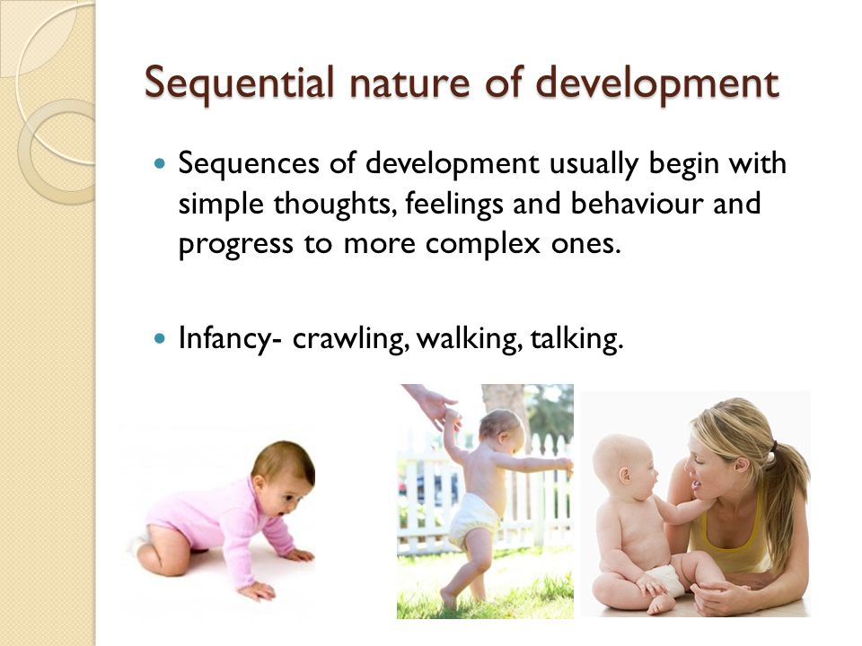Sequential nature of development